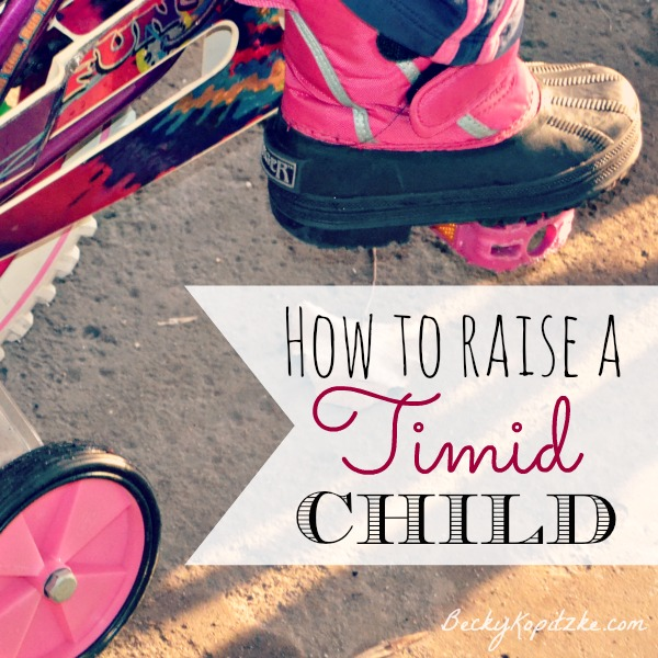 how to raise a timid child