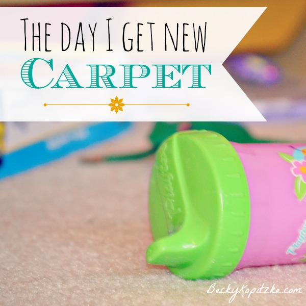 the day I get new carpet