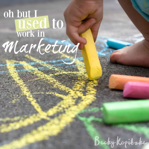 Oh but I used to work in marketing