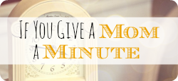 give-mom-minute