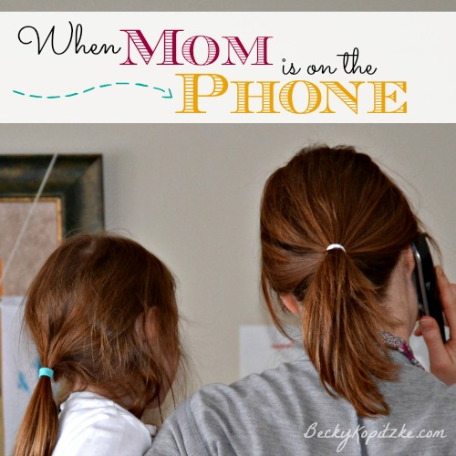 When Mom Is on the Phone: The only tip you'll ever need when your children interrupt