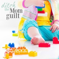 Ditch the mom guilt by BeckyKopitzke.com