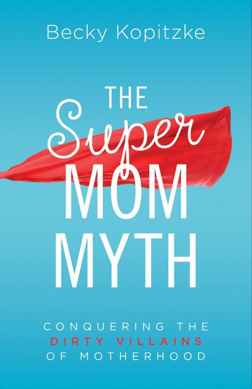 The SuperMom Myth book cover