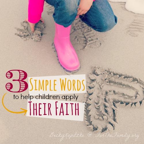Three simple words to help children apply their faith