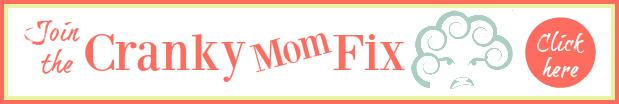 cranky-mom-fix