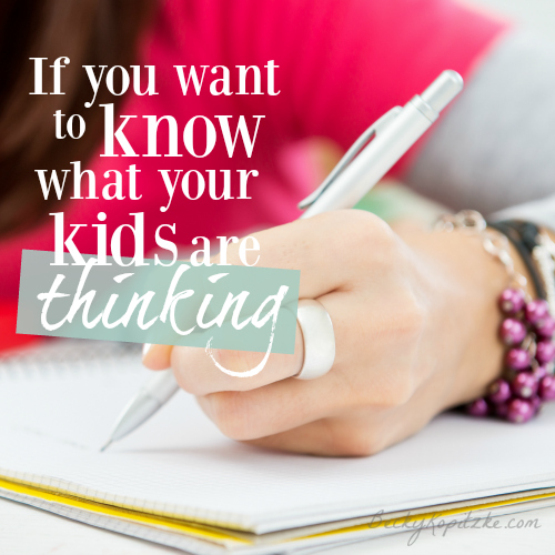 If You Want to Know What Your Kids Are Thinking - from BeckyKopitzke.com