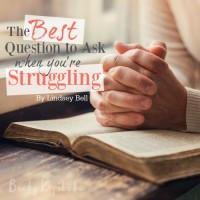 best question to ask when you're struggling by Lindsey Bell