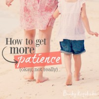 How to get more patience