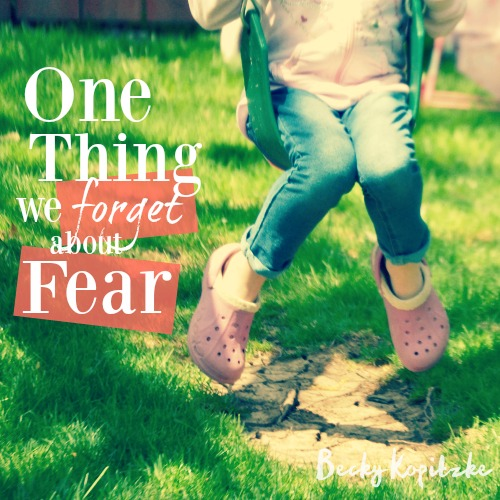 One Thing We Forget About Fear