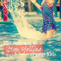The only way to stop yelling at your kids