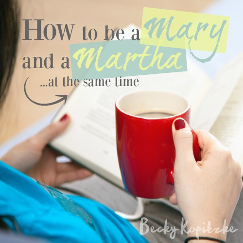 How to be Mary and Martha at the same time