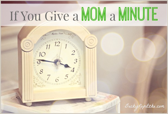 If You Give a Mom a Minute