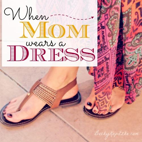 When Mom Wears a Dress