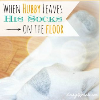 when husband leaves his socks on the floor