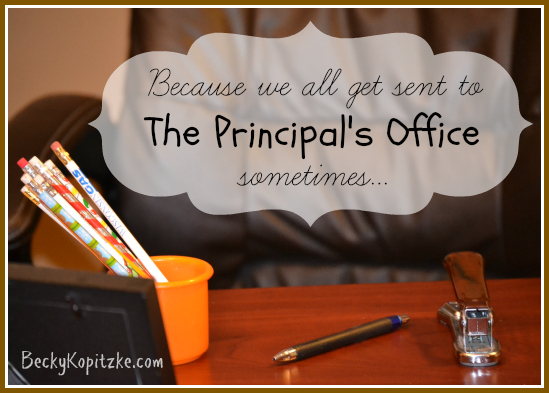 Because We All Get Sent to the Principal's Office Sometimes