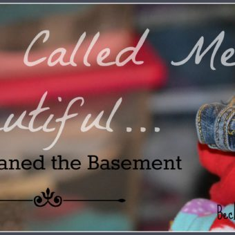 He Called Me Beautiful So I Cleaned the Basement
