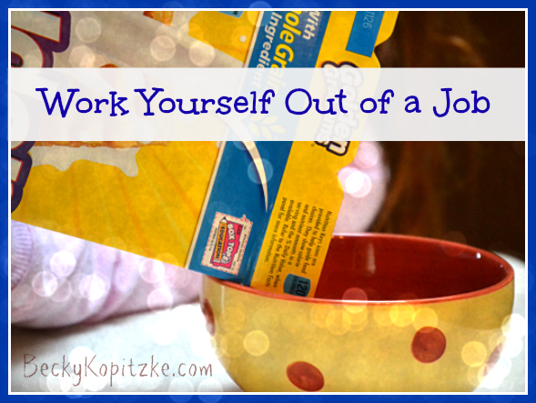 Work Yourself Out of a Job