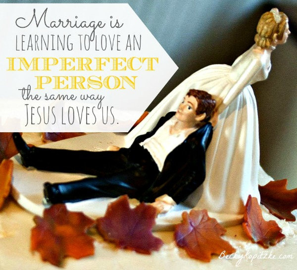Marriage is learning to love and imperfect person