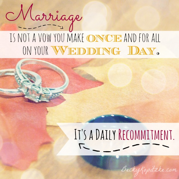 Marriage is a daily recommitment
