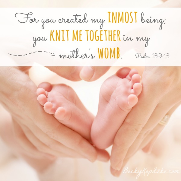 You knit me together in my mother's womb