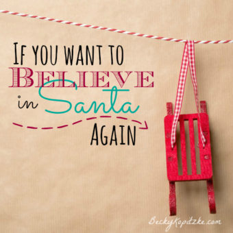 If You Want to Believe in Santa Again