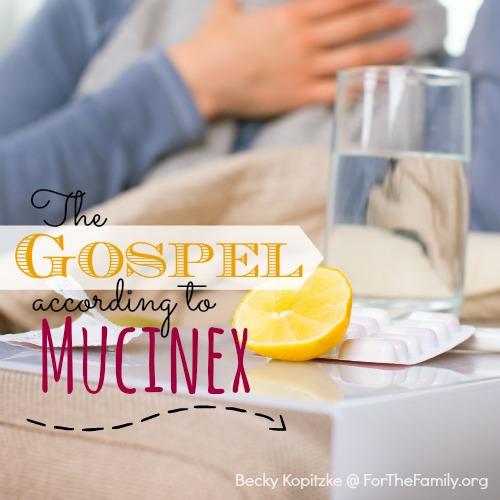 The Gospel According to Mucinex