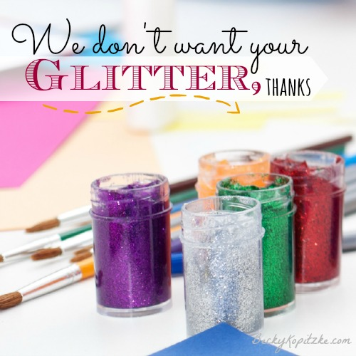 We don't want your glitter, thanks