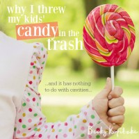 Why I threw my kids' candy in the trash