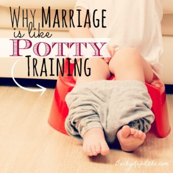 Why Marriage Is Like Potty Training
