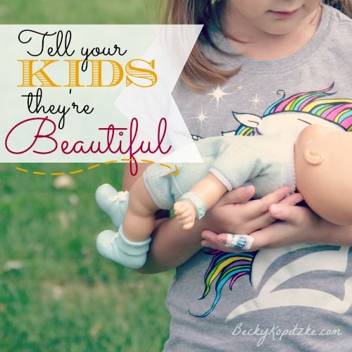 Tell your kids they're beautiful