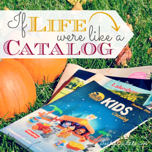 If Life Were Like a Catalog