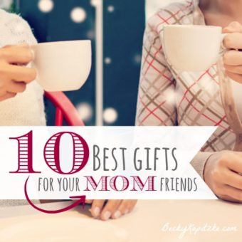 Ten Best Gifts for Mom Friends