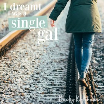 I Dreamt I Was a Single Gal