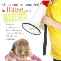 When you're tempted to raise your voice