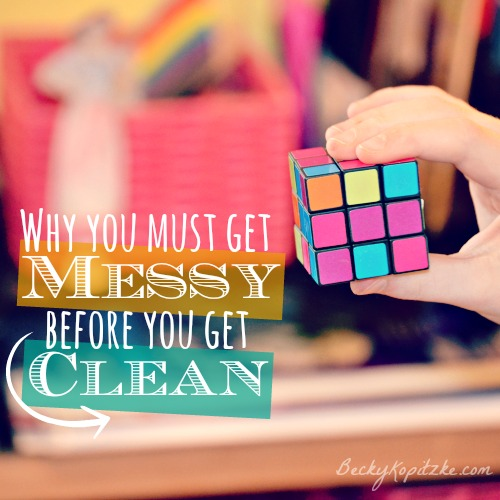 Why You Must Get Messy Before You Get Clean from BeckyKopitzke.com, Christian devotions, encouragement and advice for women