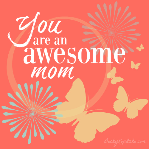 You-Are-Awesome-Mom500