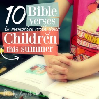 Ten Bible verses to memorize with your children this summer