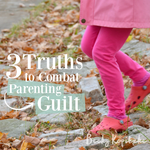 3-Truths-Parenting-Guilt