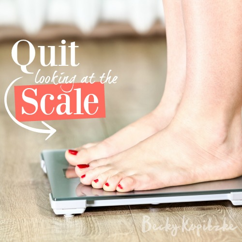 Quit looking at the scale