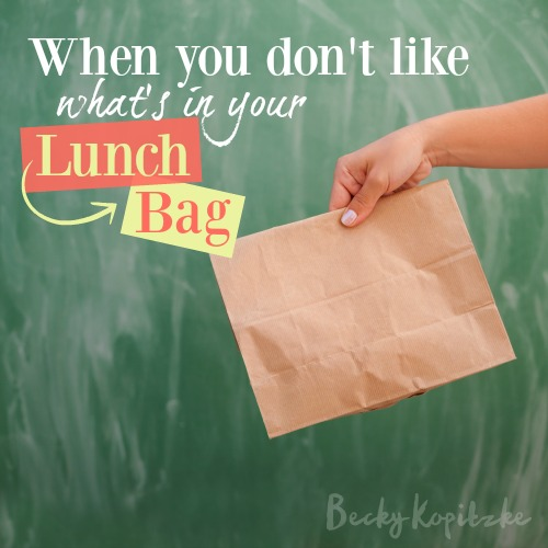 When you don't like what's in your lunch bag