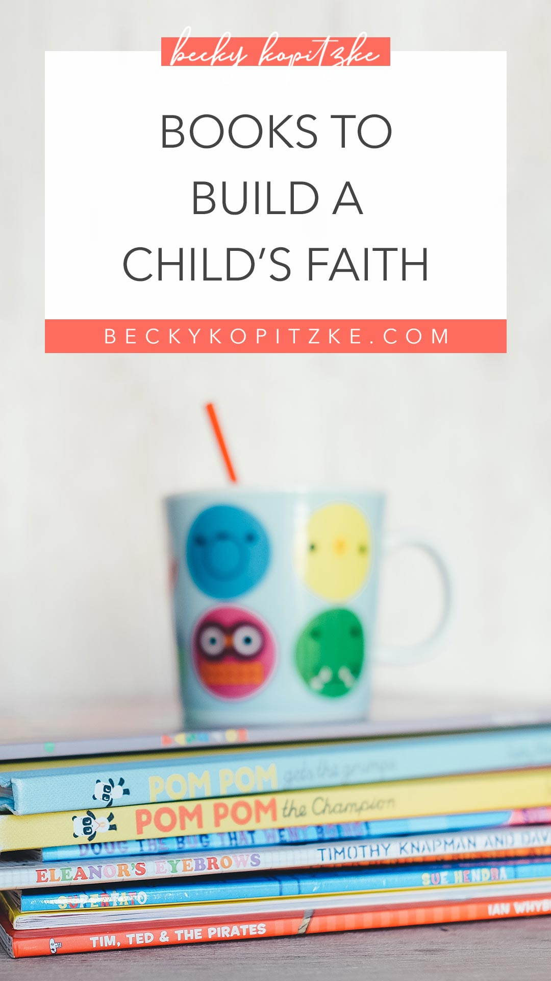 pinnable image including blog post title and image of pile of childrens books with cup sitting on top