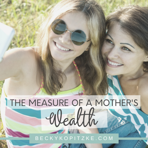 The-Measure-of-a-Mothers-Wealth.png